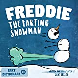 Freddie The Farting Snowman: A Funny Read Aloud Picture Book For Kids And Adults About Snowmen Farts and Toots (Toots and Farts)