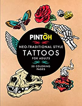 PINTOH  Neo-Traditional Style Tattoos Coloring book for adults  50 Coloring pages