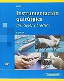Instrumentación quirúrgica Principios y Práctica