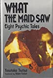 What the Maid Saw: Eight Psychic Tales