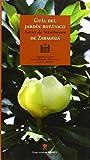 Guía del Jardín Botánico Javier de Winthuysen de Zaragoza (Guias Turisticas (prames))