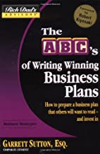 Rich Dad's Advisors®: The ABC's of Writing Winning Business Plans: How to Prepare a Business Plan That Others Will Want to Read -- and Invest In