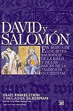David y Salomón: En busca de los reyes sagrados de la Biblia y de las raíces de la tradición occidental (Spanish Edition)