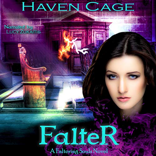 Falter     Faltering Souls, Book 1              By:                                                                                                                                 Haven Cage                               Narrated by:                                                                                                                                 Lucy Zukaitis                      Length: 12 hrs and 9 mins     10 ratings     Overall 4.7