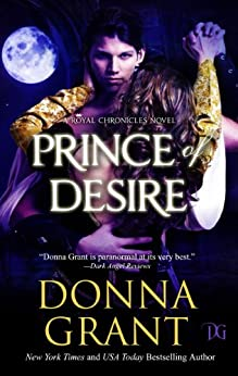 Prince of Desire (Royal Chronicles) by [Donna Grant]