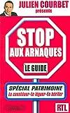 STOP AUX ARNAQUES PATRIMOINE