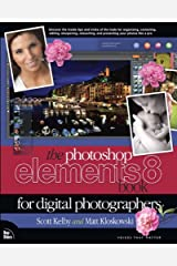Photoshop Elements 8 Book for Digital Photographers, The (Voices That Matter) Kindle Edition