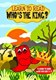 Learn to Read : Who's the King? - A Learn to Read Book for Kids 3-5: A sight words story for toddlers, kindergarten kids and preschoolers (Learn to Read Happy Bird 23) (English Edition)