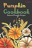 Pumpkin Cookbook: Seasonal Pumpkin Recipes