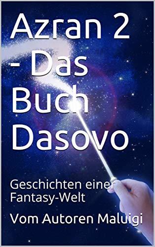Azran 2 - Das Buch Dasovo: Geschichten einer Fantasy-Welt (German Edition)