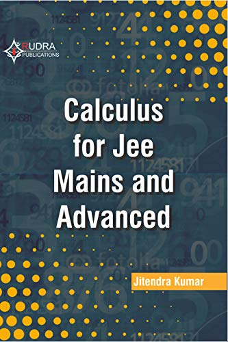CALCULUS: differential calculus and integrals calculus for jee mains and advanced