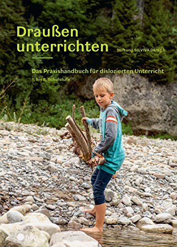 Draußen unterrichten (Ausgabe für Österreich, E-Book): Das Praxishandbuch für dislozierten Unterricht (German Edition)