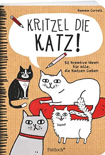 Kritzel die Katz!: 50 kreative Ideen für alle, die Katzen lieben