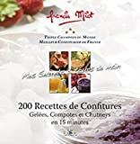 200 recettes de confitures - Gelées, Compotes et Chutneys en 15 minutes
