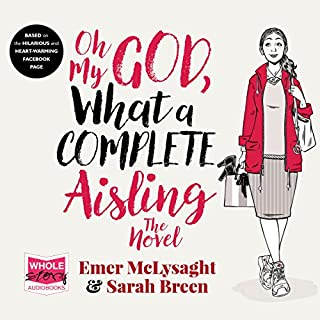 Oh My God, What a Complete Aisling                   By:                                                                                                                                 Emer McLysaght                               Narrated by:                                                                                                                                 Amy McAllister                      Length: 7 hrs and 14 mins     627 ratings     Overall 4.6