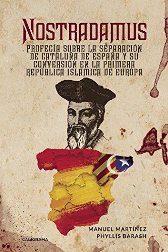 Nostradamus: Profecía sobre la separación de Cataluña de España y ...