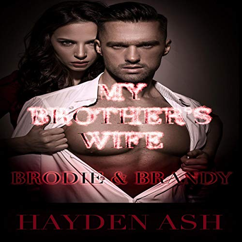 My Brother's Wife: Brodie & Brandy cover art