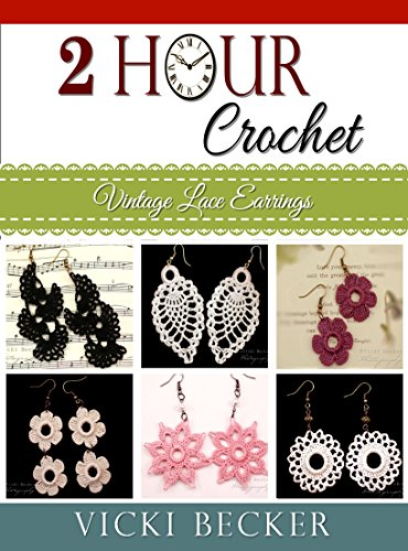 Vintage Lace Earrings (2 Hour Crochet Book 1) by [Vicki Becker]