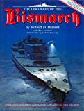 The Discovery of the Bismarck: Germany's Greatest Battleship Surrenders Her Secrets