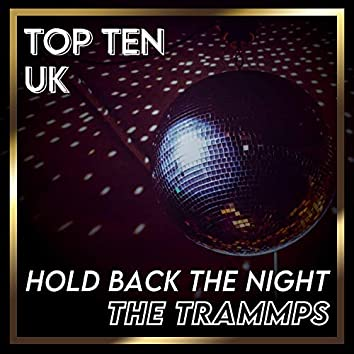 Hold Back the Night (UK Chart Top 40 - No. 5)