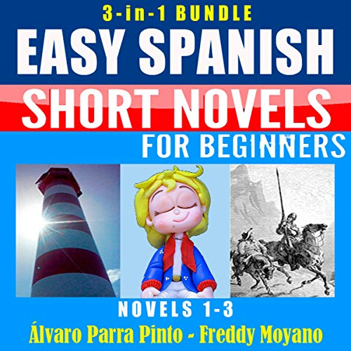 3-in-1 Bundle Easy Spanish Short Novels for Beginners (Novels 1-3): El faro del fin del mundo, El Principito & Don Quijote (Spanish Edition) cover art