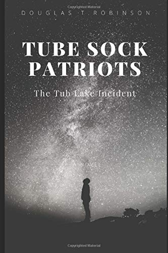 Tube Sock Patriots: The Tub Lake Incident
