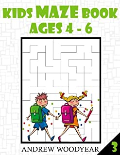 Kids Maze Book: Ages 4 - 6 (Mazes for Kids) (Volume 3)