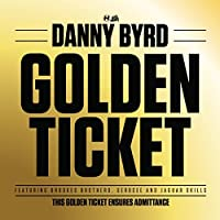 Golden Ticket by Danny Byrd (2013-06-04)