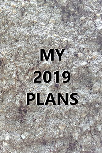 2019 Weekly Planner My 2019 Plans Engraved Carved Stone Style 134 Pages: 2019 Planners Calendars Organizers Datebooks Appointment Books Agendas