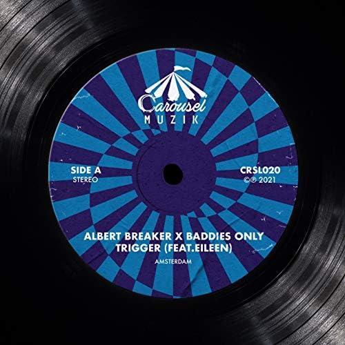 Albert Breaker, BADDIES ONLY & Eileen Jaime