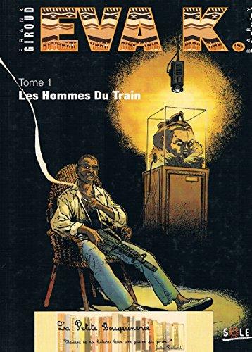 Eva K.., Tome 1 : Les hommes du train