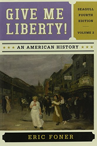 Give Me Liberty! and Voices of Freedom (Seagull Fourth Edition) (Vol. 2)