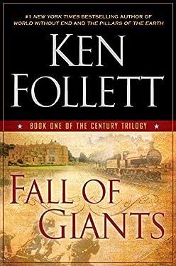 Fall of Giants (The Century Trilogy, Book One) by Ken Follett (2010-09-28)