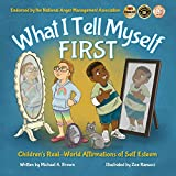 What I Tell Myself FIRST: Children's Real-World Affirmations of Self Esteem (1)