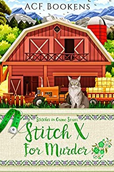 Stitch X For Murder (Stitches In Crime Book 5) by [ACF Bookens]