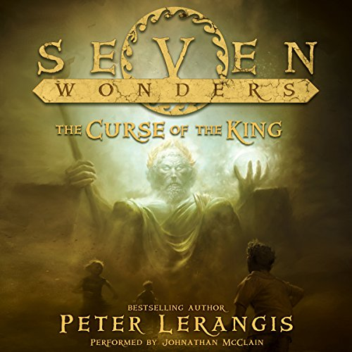 Seven Wonders Book 4: The Curse of the King audiobook cover art