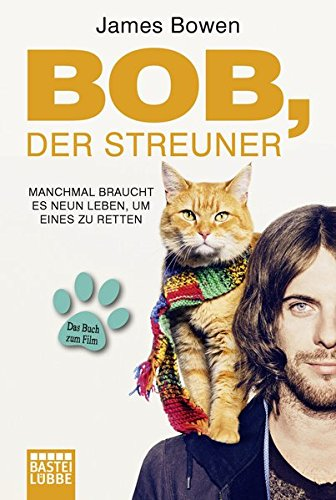 Bob, der Streuner: Bowen, Bob                                        . Das Buch zum Kinofilm (James Bowen Bücher, Band 1)