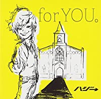 for YOU。(初回限定盤)(DVD付)