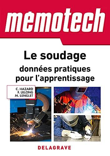 Mémotech Le soudage : données pratiques pour l'apprentissage...