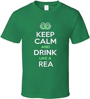 a6084b809 Rea Keep Calm Drink Like Beer Ireland Irish Name St Patricks Day T Shirt