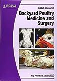 BSAVA Manual of Backyard Poultry (BSAVA - British Small Animal Veterinary Association) - Guy Poland