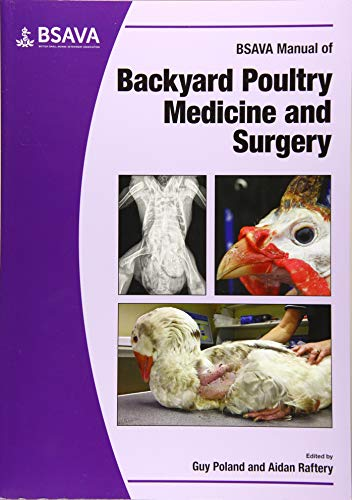 Compare Textbook Prices for BSAVA Manual of Backyard Poultry BSAVA British Small Animal Veterinary Association 1 Edition ISBN 9781905319435 by Poland, Guy,Raftery, Aidan