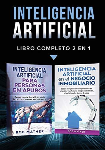 Inteligencia Artificial: Libro Completo 2 en 1