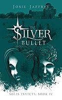 The Silver Bullet (Solis Invicti)