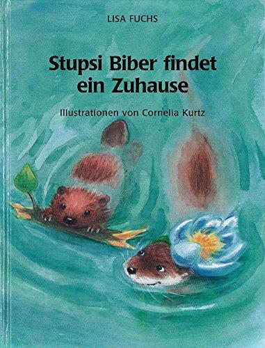 Stupsi Biber findet ein Zuhause (Hanssler-Kinderland) (German Edition)