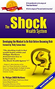 The Shock Wealth System: Developing the Mindset to Be Rich Before Becoming Rich by [Philippe SHOCK Matthews]