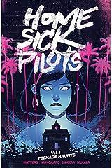 Home Sick Pilots Vol. 1: Teenage Haunts Kindle Edition