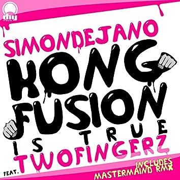 Kong Fusion is True (feat. Two Fingerz)