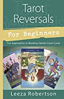 Tarot Reversals for Beginners: Five Approaches to Reading Upside-Down Cards