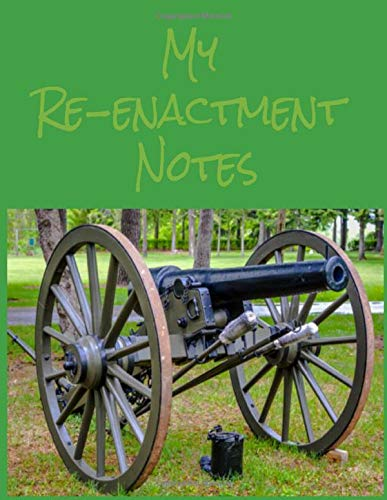 My Re-enactment Notes